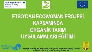 ETSO'dan Organik Tarım Uygulamaları Eğitimi